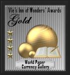Vie's Inn of Wonder Gold Award (WTA) World's Top Award Received on: November 15 2008 Dimensions: 140 x 150 Size: 10.0 KB