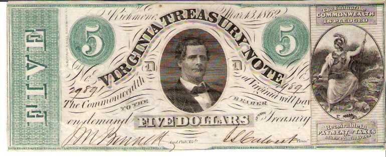 Virginia Treasury Note   5 Dollars  1862 Issue  Not in circulation anymore  AKA - Broken Notes Dimensions: 200 X 100, Type: JPEG