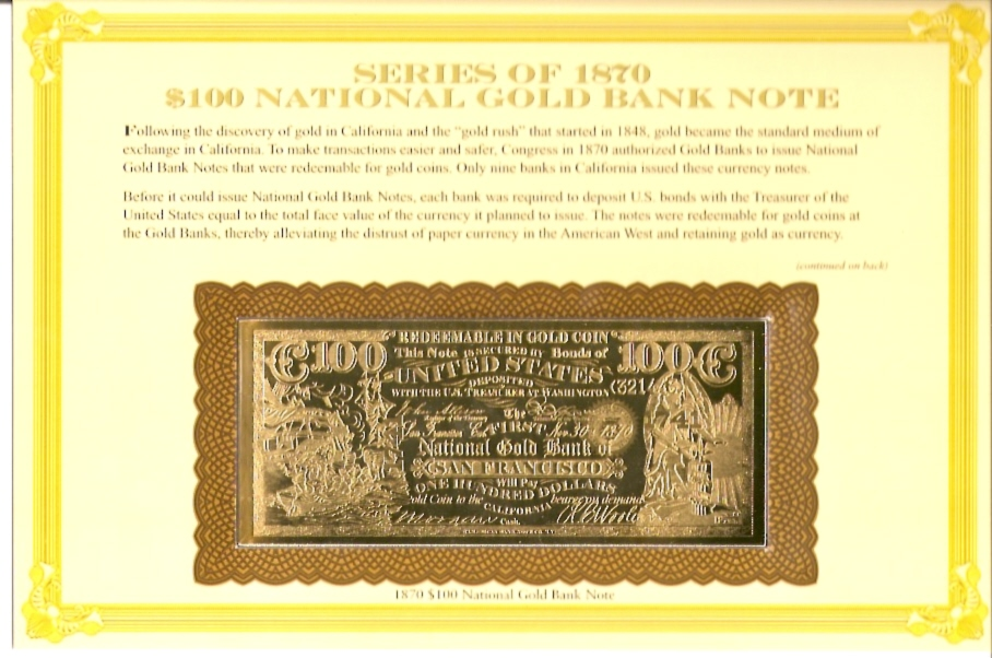 Before it could issue National Gold Bank Notes, each bank was required to deposit U.S. bonds with the Treasury of the United States equal to the total face value of the currency it planned to issue. The notes were redeemable for gold coins at the Gold Bank, thereby alleviating the distrust of paper currency in the America West and retaining gold as currency.